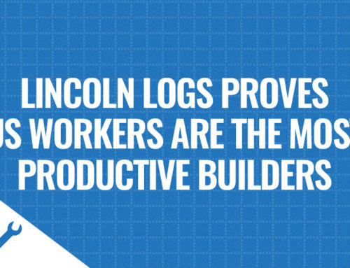 Lincoln Logs Proves US Workers Are the Most Productive Builders