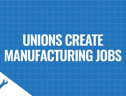 Unions Create Manufacturing Jobs