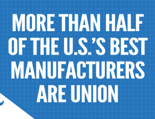 More than Half of the U.S.'s Best  Manufacturers are Union